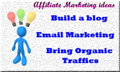 Affiliate Marketing Ideas that work